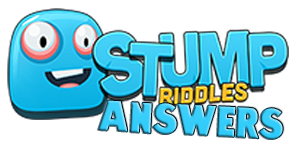 Stump Riddles Answers | Stump Riddles Cheats